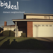 Big Deal - Distant Neighborhood