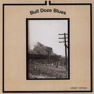 Henry Thomas - Bull Doze Blues