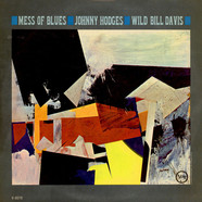 Johnny Hodges / Wild Bill Davis - Mess Of Blues