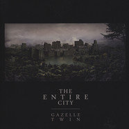 Gazelle Twin - The Entire City