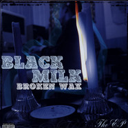 Black Milk - Broken Wax: The EP