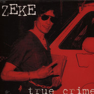Zeke - True Crime