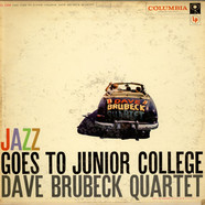 Dave Brubeck Quartet, The - Jazz Goes To Junior College