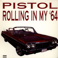 Pistol - Rolling In My '64