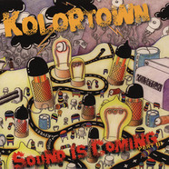 Kolortown - Sound Is Coming Part III