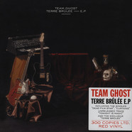 Team Ghost - Terre Brülee EP Red Vinyl Edition