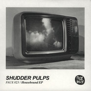 Shudder Pulps - Housebound EP