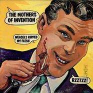 Mothers Of Invention, The - Weasels Ripped My Flesh