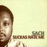 Sach - Suckas Hate Me