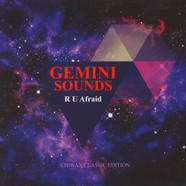 Gemini - R U Afraid
