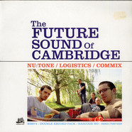 Nu:Tone / Logistics / Commix - The Future Sound Of Cambridge