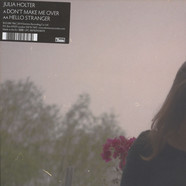 Julia Holter - Don't Make Me Over / Hello Stranger