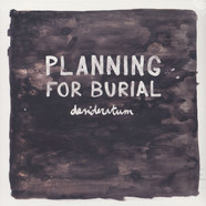 Planning For Burial - Desideratum