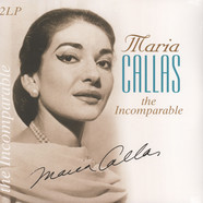 Maria Callas - The Incomparable