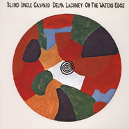 Blind Uncle Gaspard & Delma Lachney - On The Waters Edge