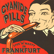 Cyanide Pills - Live 'N' Nasty In Frankfurt