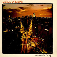 Micha? Urbaniak - Serenade For The City