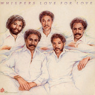 Whispers, The - Love For Love