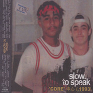 Slow To Speak - Core 1993