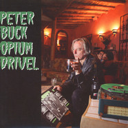 Peter Buck - Opium Drivel