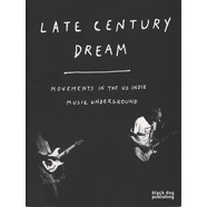 Thomas Howells - Late Century Dream - Movements In The US Indie Music Underground