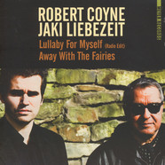 Robert Coyne with Jaki Liebezeit - Away With The Fairies / Lullaby For Myself (Radio)