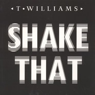 T. Williams - Shake That EP