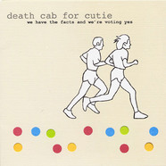 Death Cab For Cutie - We Have The Facts And We're Voting Yes