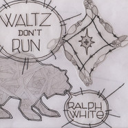 Ralph White - Waltz Don't Run