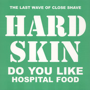 Hard Skin - Do You Like Hospital Food?