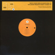 Tim Xavier - Body to body EP Back 2 Back Berlin-Barcelona #1