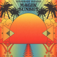 Psychemagik - Magik Sunset Part 1