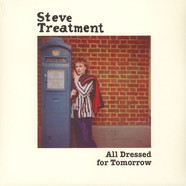 Steve Treatment - All Dressed For Tomorrow