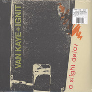 Van Kaye + Ignit - A Slight Delay