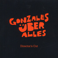 Chilly Gonzales - Gonzales Über Alles Director's Cut