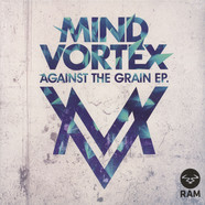 Mind Vortex - Against The Grain EP