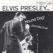 Elvis Presley - Hound Dog / Don't Be Cruel