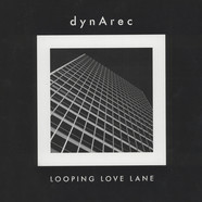 Dynarec - Looping Love Lane