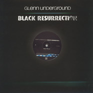Glenn Underground - Black Resurrection EP #2