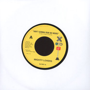 Mighty Lovers, The - Ain't Gonna Run No More / (She Keeps) Driving Me Out Of My Mind