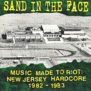 Sand In the Face - Music Made To Riot 1982-83