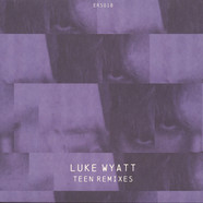 Luke Wyatt - Teen Remixes