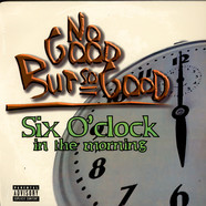 No Good But So Good - Six O'Clock In The Morning
