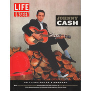 Editors of Life - Johnny Cash - Life Unseen: An Illustrated Biography