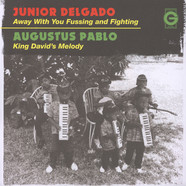 Junior Delgado / Augustus Pablo - Away With Your Fussing / King David's Melody