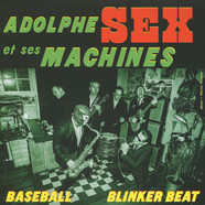 Adolphe Sex Et Ses Machines - Baseball / Blinker Beat