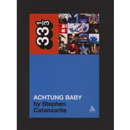 U2 - Achtung Baby by Stephen Catanzarite