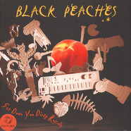 Black Peaches - Get Down You Dirty Rascals