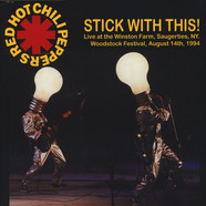 Red Hot Chili Peppers - Stick With This: Live at the Winston Farm, Saugerties, NY. - Woodstock Festival, August 14th, 1994