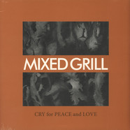 Mixed Grill - Cry For Peace And Love